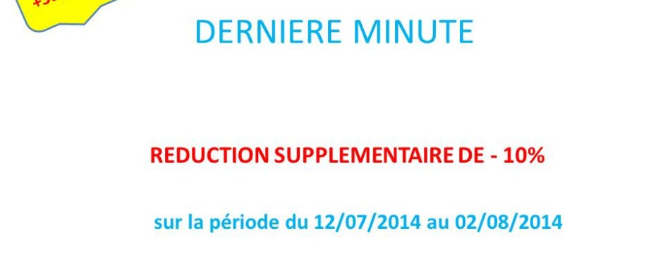 DERNIERE MINUTE   PROMO SUPPLEMENTAIRE